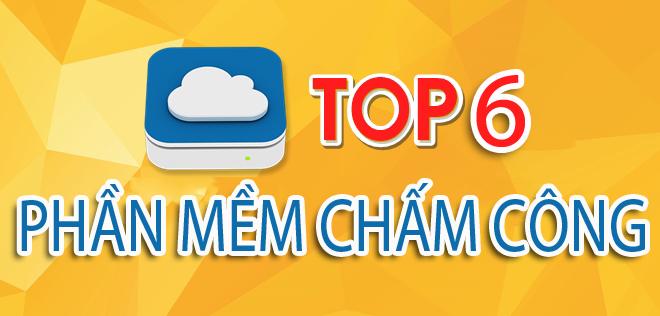 Top 6 phần mềm chấm công miễn phí tốt nhất việt nam 2019